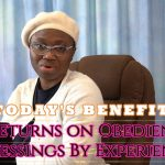 The Returns on Obedience 4 – Blessings By Experience