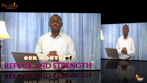 Word of the Lord for the Month of May 2021 – Refuge and Strength!